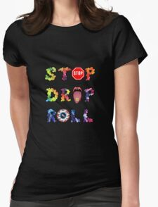 Stop, drop and roll Rainbow Womens Fitted T-Shirt