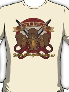 Day of the Squirrel - Sears Squirrel Commercial Parody - Coupon Cutting Squirrels Revolt - Nut Up My Brothers T-Shirt