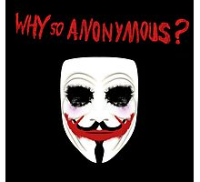 Why so Anonymous? Photographic Print