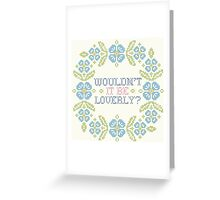 """Wouldn't It Be Loverly?"" Cross-Stitch Greeting Card"