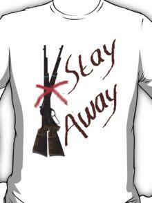 Stay Away T-Shirt