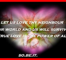 """Let us all try to love thy neighbor"" by Norma-jean Morrison"