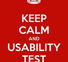 KEEP CALM and USABILITY TEST by Hilittle