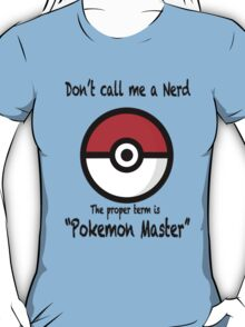 Don't Call me a Nerd T-Shirt