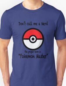 Don't Call me a Nerd T-Shirt