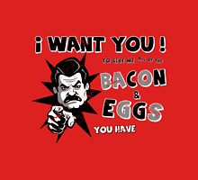 I Want You To Give Me All Of The BACON & EGGS You Have Unisex T-Shirt