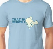 This is how I roll (toilet paper) Unisex T-Shirt