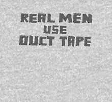 Real Men Use Duct Tape Unisex T-Shirt