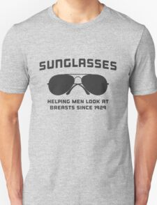 Sunglasses. Helping men look at breasts since 1929 T-Shirt