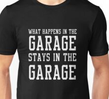 What happens in the garage stays in the garage Unisex T-Shirt