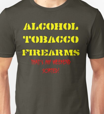 Alcohol, Tobacco & Firearms Unisex T-Shirt