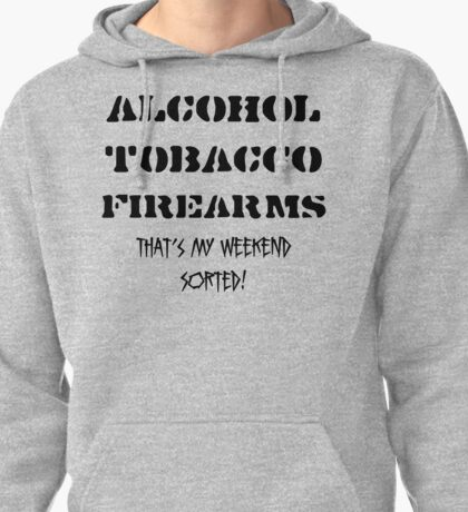 Alcohol, Tobacco & Firearms Pullover Hoodie