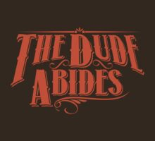 The Dude Abides by ummmco