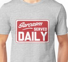 Sarcasm Served Daily Unisex T-Shirt