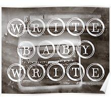 Write baby write. Poster