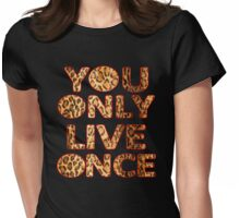 YOU ONLY YOLO ONCE Womens Fitted T-Shirt