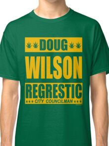 Doug Wilson Regrestic City Councilman Classic T-Shirt