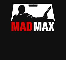 Mad Man Max Unisex T-Shirt