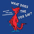 What Does the Fox Say? by fishbiscuit