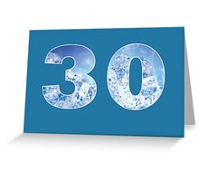 30 (Ice) Greeting Card