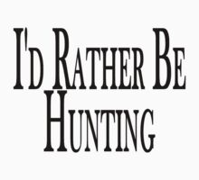 Rather Be Hunting by FireFoxxy