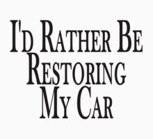 Rather Restore Car T-Shirt