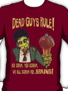 Dead Guys Rule - Zombie Ice Cream T-Shirt