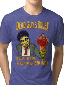 Dead Guys Rule - Zombie Ice Cream Tri-blend T-Shirt
