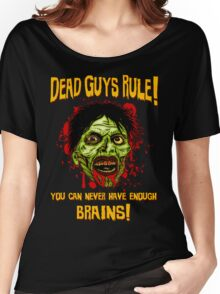 Dead Guys Rule - Brains! Women's Relaxed Fit T-Shirt