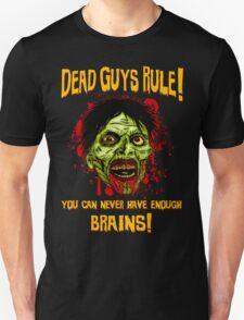 Dead Guys Rule - Brains! T-Shirt