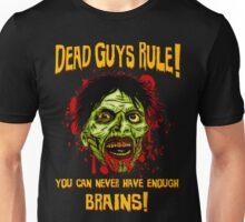 Dead Guys Rule - Brains! Unisex T-Shirt