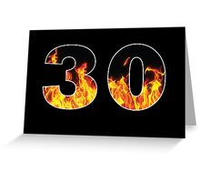 30 (Fire) Greeting Card