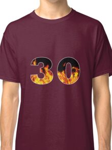 30 (Fire) Classic T-Shirt