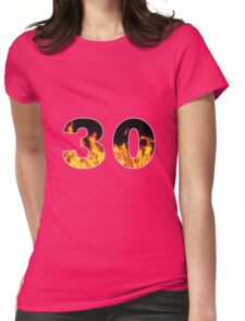 30 (Fire) Womens Fitted T-Shirt