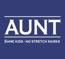 Aunt. Same kids, no stretch marks T-Shirt