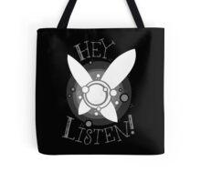 Hey Listen Tote Bag