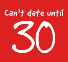 Can't date until 30 by familyman