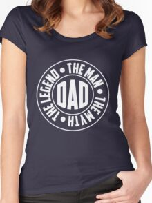 Dad. The Myth, The Man, The Legend Women's Fitted Scoop T-Shirt