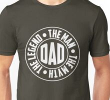 Dad. The Myth, The Man, The Legend Unisex T-Shirt