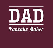 Dad. Pancake Maker Unisex T-Shirt