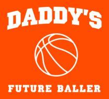 Daddy's Future Baller Kids Clothes