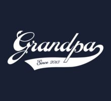 Grandpa since 2013 by familyman