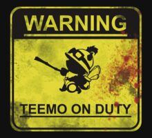 Warning: Teemo On Duty  by Austin673