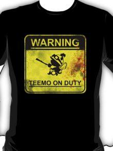 Warning: Teemo On Duty  T-Shirt