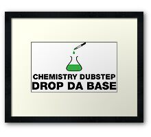 Chemistry Dubstep, Drop Da Base Framed Print