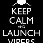 Keep Calm and Launch Vipers (Black) by olmosperfect
