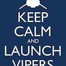 Keep Calm and Launch Vipers (Blue) by olmosperfect