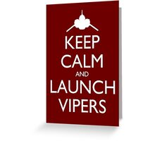 Keep Calm and Launch Vipers (Red) Greeting Card
