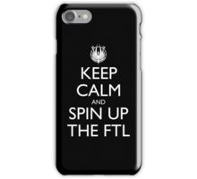 Keep Calm and Spin Up The FTL (Black) iPhone Case/Skin