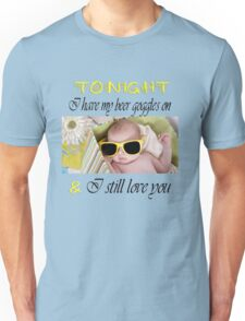 Beer Goggles Unisex T-Shirt